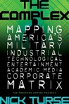 The Complex: Mapping America's Military-Industrial-Technological-Entertainment-Academic-Media-Corporate Matrix