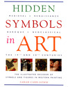 Hidden Symbols in Art: The Illustrated Decoder of Symbols and Figures in Western Painting