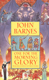 One for the Morning Glory by John Barnes
