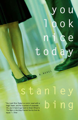 You Look Nice Today by Stanley Bing