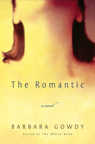 The Romantic by Barbara Gowdy