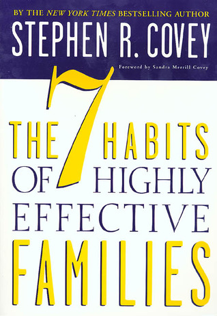 The 7 Habits of Highly Effective Families by Stephen R. Covey