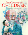 The Champion of Children: The Story of Janusz Korczak
