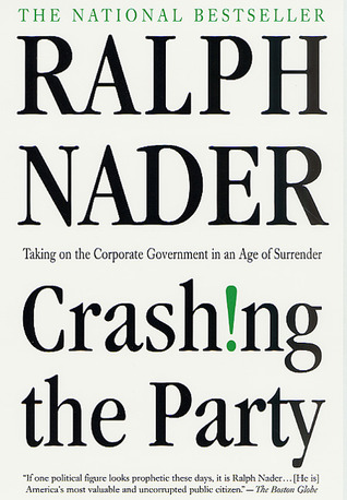 Crashing the Party by Ralph Nader
