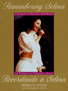 Remembering Selena by Himilce Novas