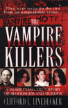 The Vampire Killers: A Horrifying True Story of Bloodshed and Murder