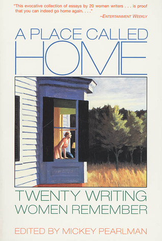 A Place Called Home: Twenty Writing Women Remember