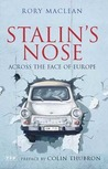Stalin's Nose: Across the Face of Europe