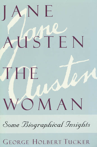 Jane Austen the Woman: Some Biographical Insights