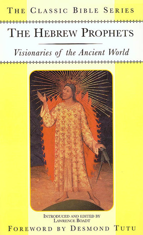 The Hebrew Prophets: Visionaries of the Ancient World