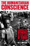 The Humanitarian Conscience: Caring for Others in the Age of Terror