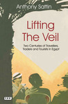 Lifting the Veil: Two Centuries of Travelers, Traders and Tourists in Egypt