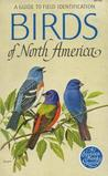 Birds of North America: A Guide to Field Identification