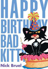 Happy Birthday, Bad Kitty by Nick Bruel
