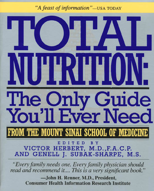 Total Nutrition: The Only Guide You'll Ever Need - From The Mount Sinai School of Medicine