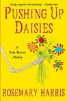 Pushing Up Daisies (Dirty Business, #1)