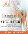FrameWork for the Shoulder: A 6-Step Plan for Preventing Injury and Ending Pain
