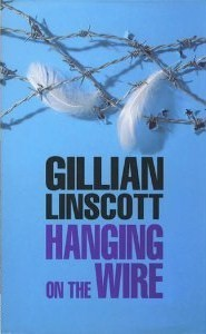 Hanging on the Wire by Gillian Linscott