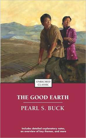 a review of pearl bucks novel the good earth The good earth is a pulitzer prize winning novel by pearl s buck, an american writer who spent the bulk of the first part of her life in china set in the anhui province where buck once lived, it chronicles the rise and fall of wang lung and his family, portraying a realistic portrait of life in a chinese village prior to world war i.