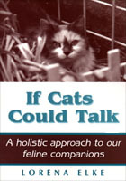 If Cats Could Talk: A Holistic Approach to Our Feline Companions