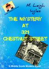 The Mystery at 321 Chestnut Street (Juvenile Fiction)