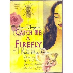 Catch Me a Firefly and Other Stories