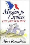 Mission to Civilize by Mort Rosenblum