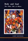 Body and Soul: The Other Side of Illness (Studies in Jungian Psychology by Jungian Analysts, 124)