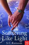 Scattering Like Light (Small Blue Thing, #3)