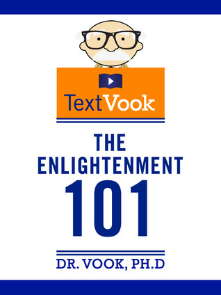 The Enlightenment 101 by Dr. Vook