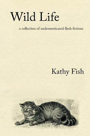 Wild Life by Kathy Fish
