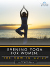 Evening Yoga for Women by Kelly McLendon