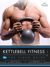 Kettlebell Fitness: The Video Guide