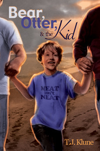 Bear, Otter, and the Kid by T.J. Klune
