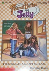 Trouble at Alcott School (Peanut Butter and Jelly, #4)