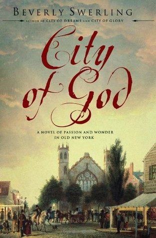 City of God: A Novel of Passion and Wonder in Old New York (Old New York, #3)