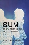 Sum: Forty Tales From The Afterlives (Hardcover)