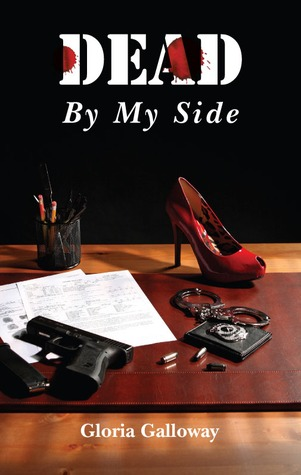 Dead By My Side by Gloria Galloway