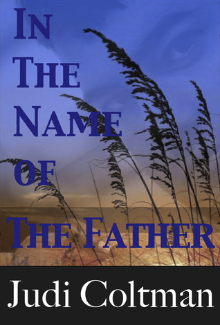 In The Name Of The Father by Judi Coltman