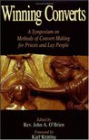 Winning Converts: A Symposium on Methods of Convert Making for Priests and Lay People