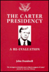 The Carter Presidency: A Re Evaluation
