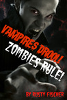 Vampires Drool! Zombies Rule! A FREE YA Paranormal Novel