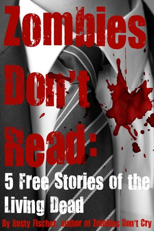 Zombies Don't Read by Rusty Fischer
