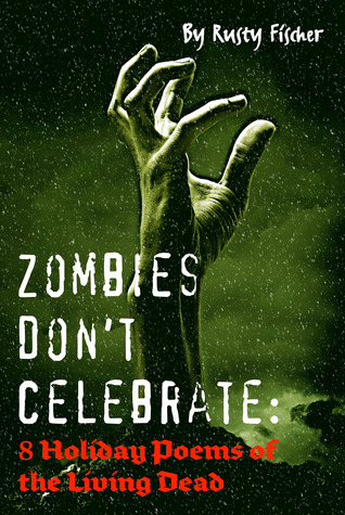 Zombies Don't Celebrate by Rusty Fischer