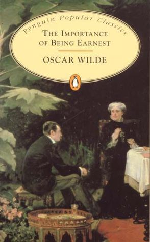 The Importance of Being Earnest by Oscar Wilde — Reviews ...