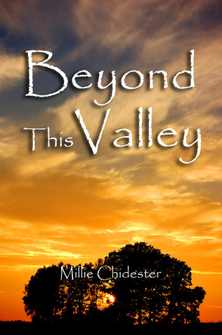 Beyond This Valley by Millie Chidester