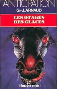 Les otages des glaces by Georges-Jean Arnaud