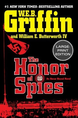 The Honor of Spies by W.E.B. Griffin