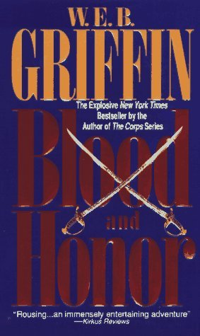Blood and Honor by W.E.B. Griffin