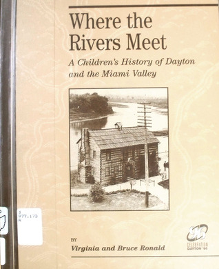 Where the Rivers Meet: A Children's History of Dayton and the Miami Valley